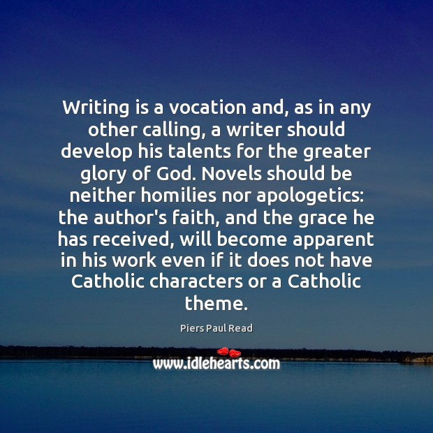 Image, Writing is a vocation and, as in any other calling, a writer