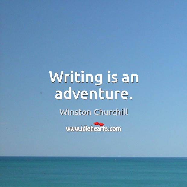 Image, Writing is an adventure.