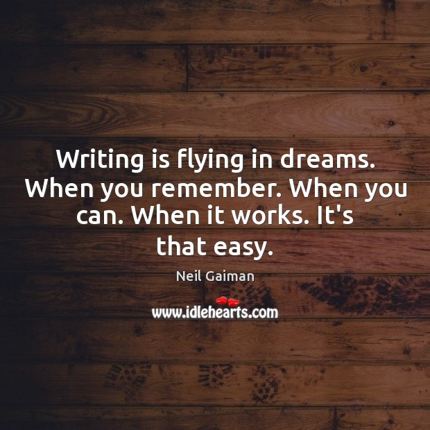 Image, Writing is flying in dreams. When you remember. When you can. When