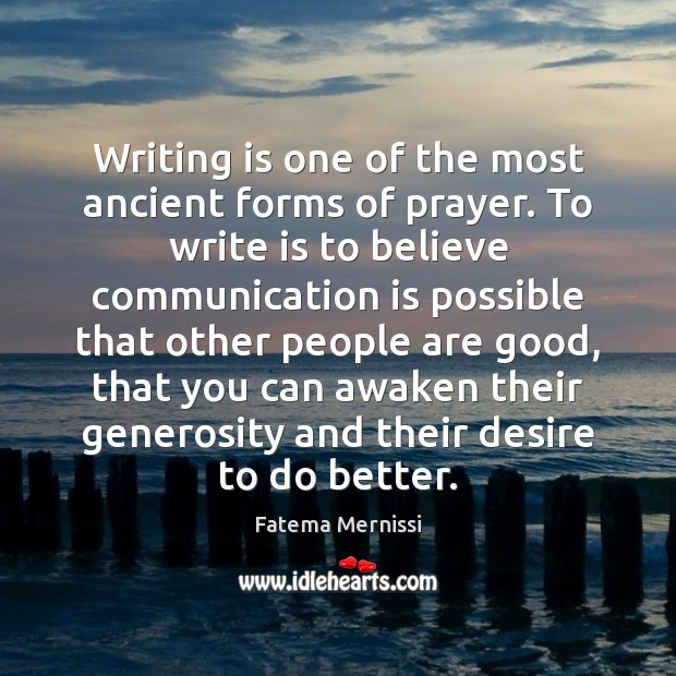 Writing is one of the most ancient forms of prayer. To write Image