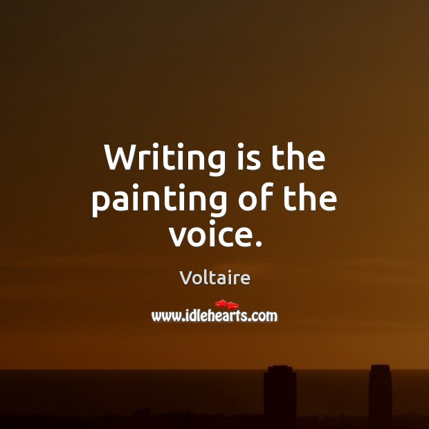 Image, Writing is the painting of the voice.