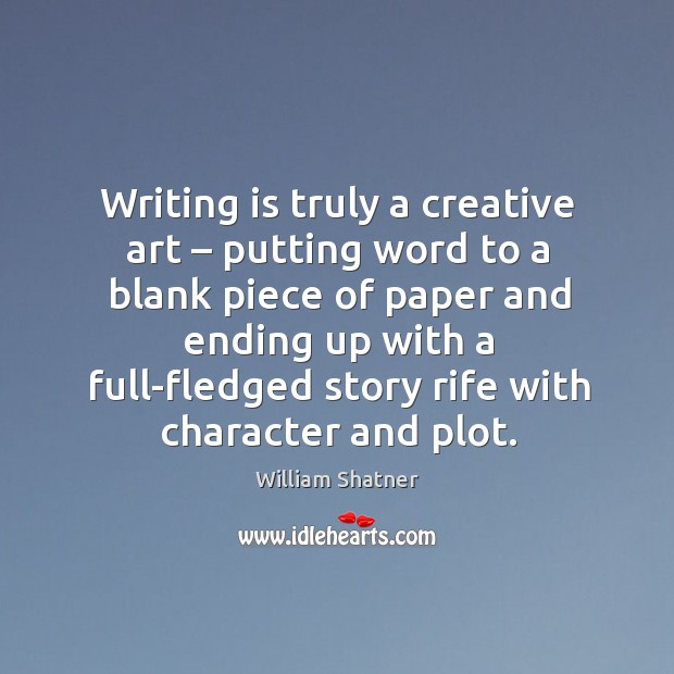 Writing is truly a creative art – putting word to a blank piece Image