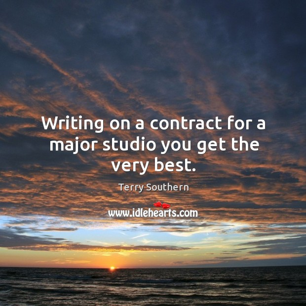 Image, Writing on a contract for a major studio you get the very best.