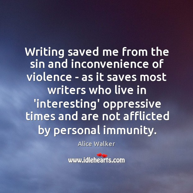 Image, Writing saved me from the sin and inconvenience of violence – as