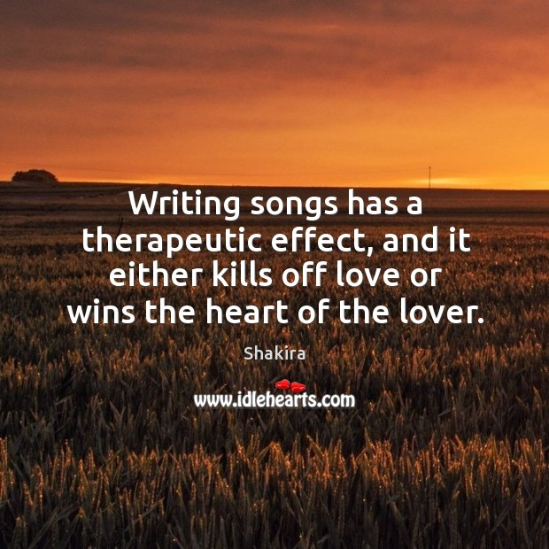 Writing songs has a therapeutic effect, and it either kills off love or wins the heart of the lover. Image
