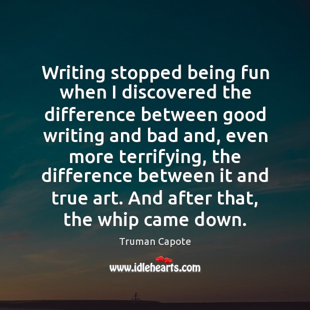 Image, Writing stopped being fun when I discovered the difference between good writing