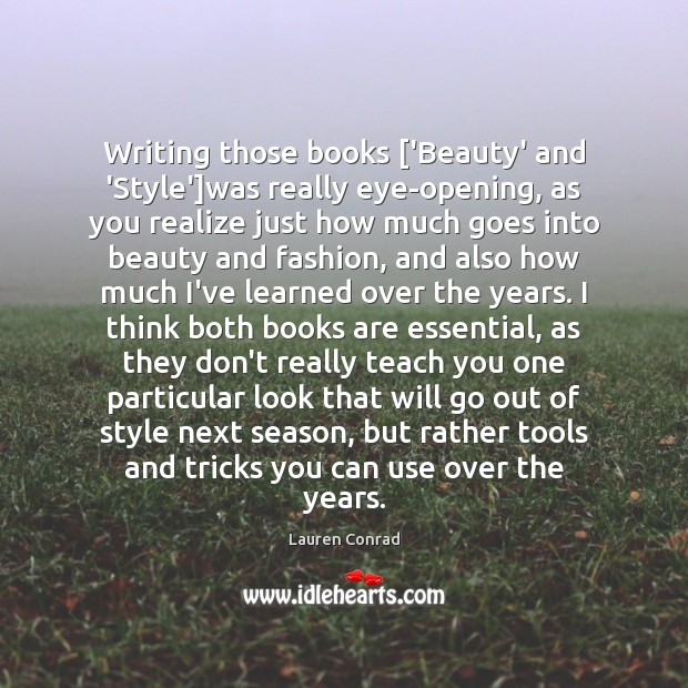 Image, Writing those books ['Beauty' and 'Style']was really eye-opening, as you realize
