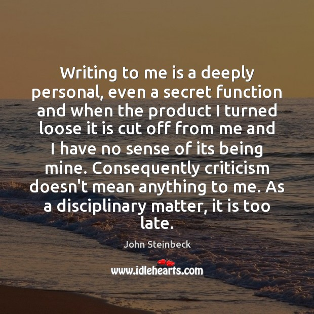 Writing to me is a deeply personal, even a secret function and Image