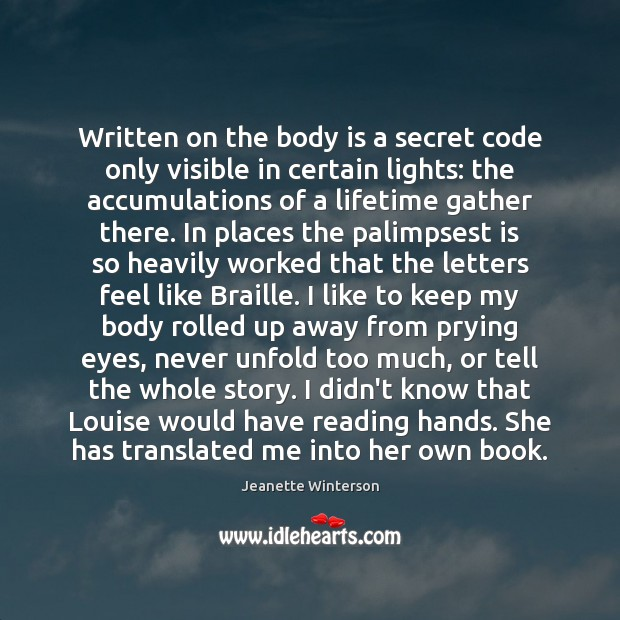 Written on the body is a secret code only visible in certain Jeanette Winterson Picture Quote
