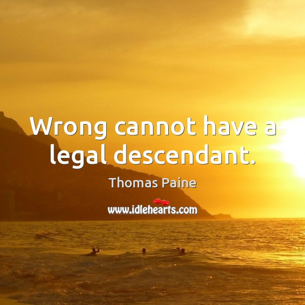 Wrong cannot have a legal descendant. Image