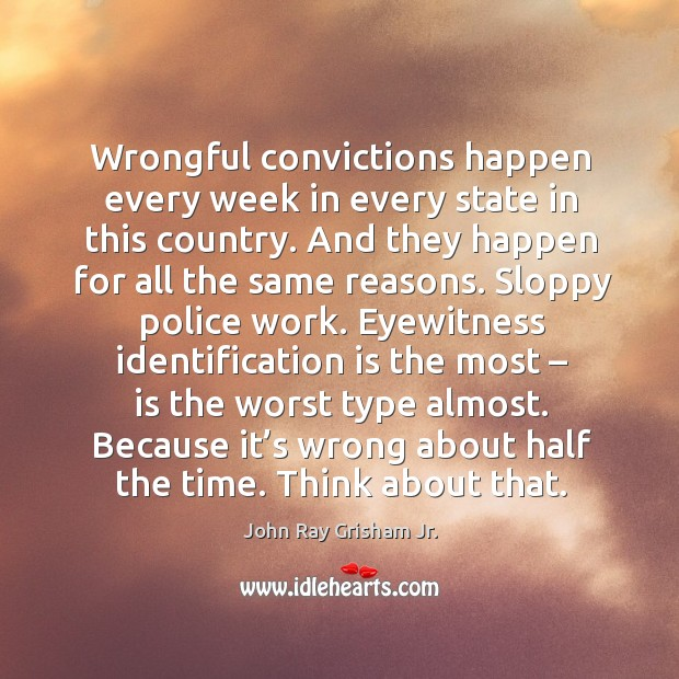 Wrongful convictions happen every week in every state in this country. Image