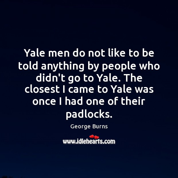 Image, Yale men do not like to be told anything by people who