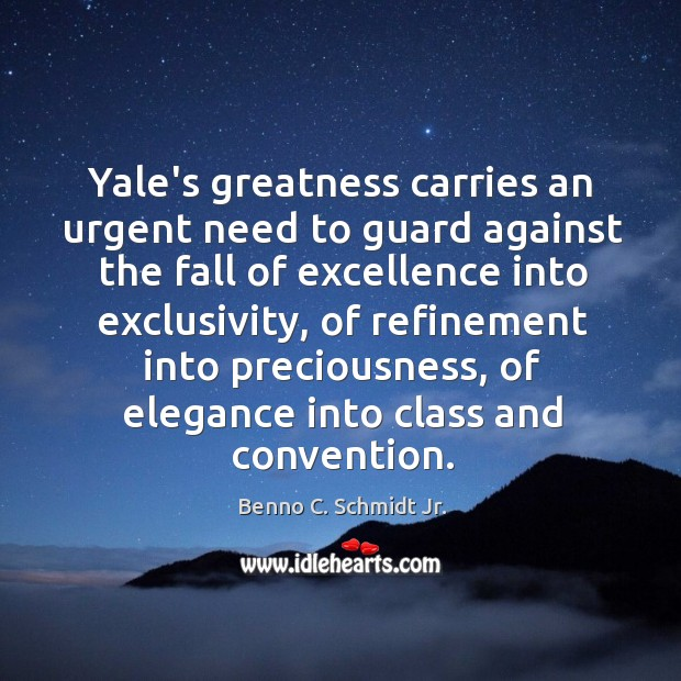 Image, Yale's greatness carries an urgent need to guard against the fall of