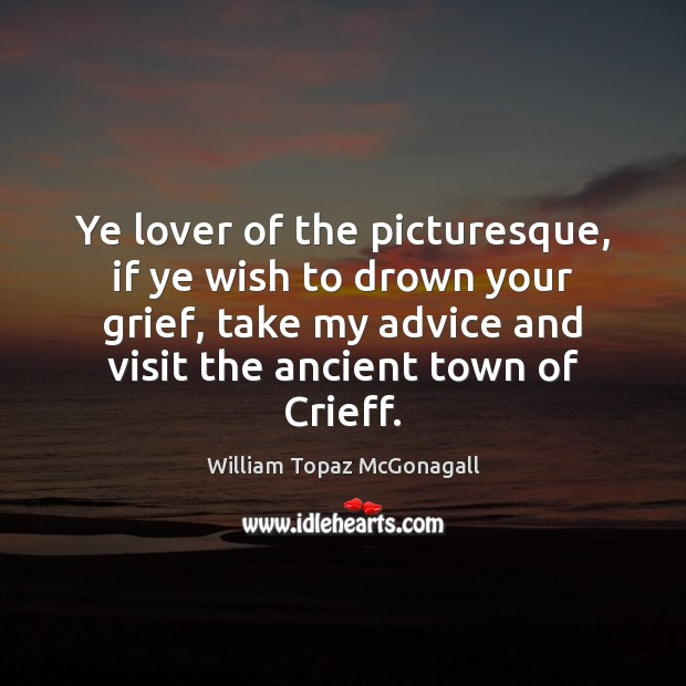 Ye lover of the picturesque, if ye wish to drown your grief, Image