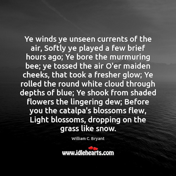 Ye winds ye unseen currents of the air, Softly ye played a Image