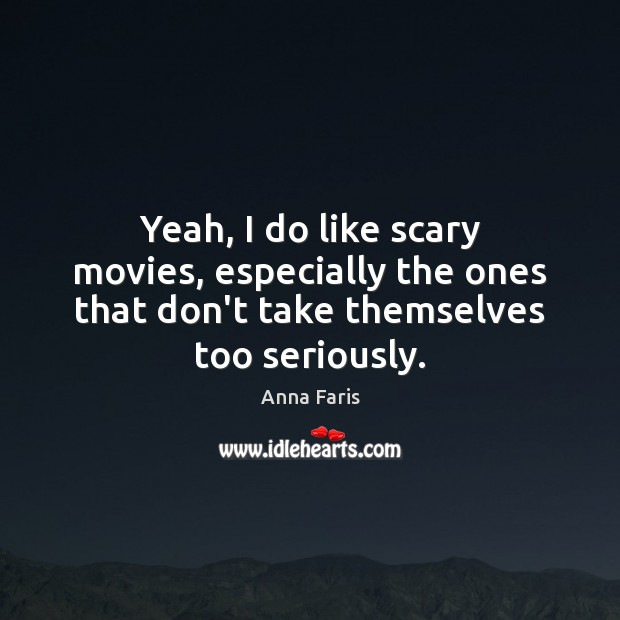 Image, Yeah, I do like scary movies, especially the ones that don't take