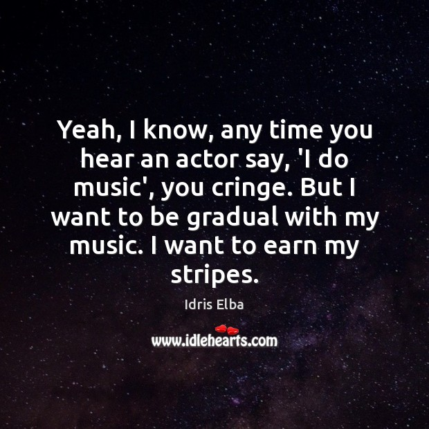 Yeah, I know, any time you hear an actor say, 'I do Image
