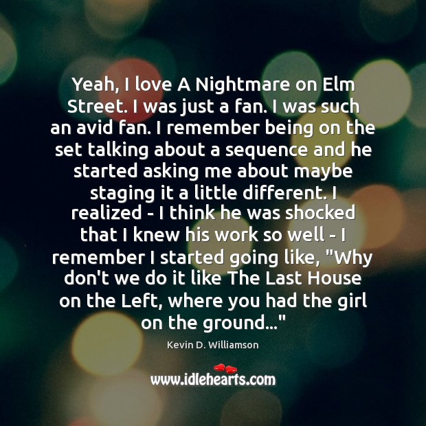 Yeah, I love A Nightmare on Elm Street. I was just a Image