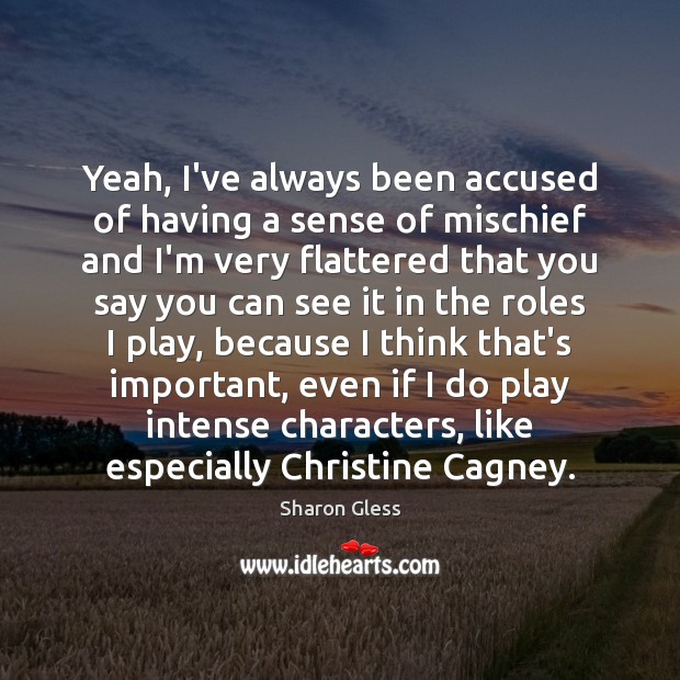 Yeah, I've always been accused of having a sense of mischief and Image