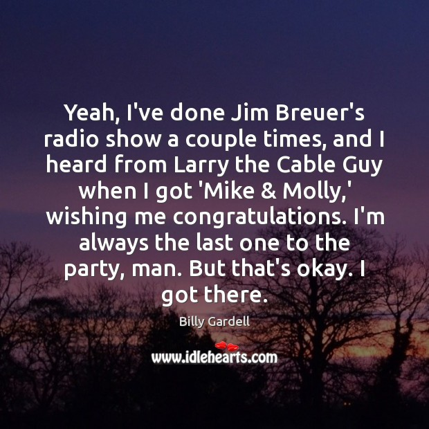 Image, Yeah, I've done Jim Breuer's radio show a couple times, and I