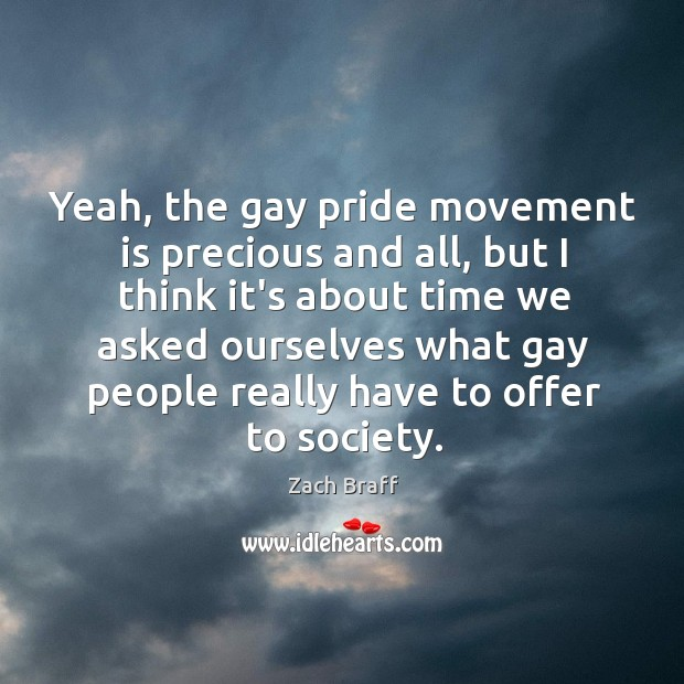 Yeah, the gay pride movement is precious and all, but I think Image
