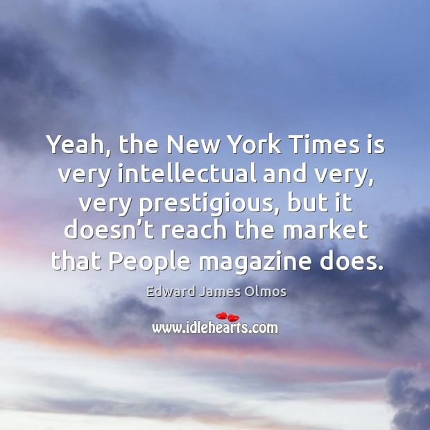 Yeah, the new york times is very intellectual and very, very prestigious, but it doesn't Image