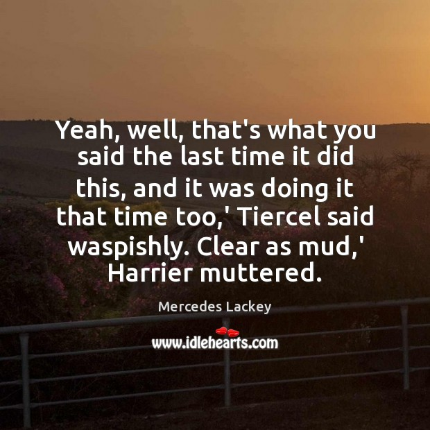 Picture Quote by Mercedes Lackey