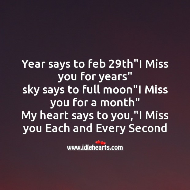 "Year says to feb 29th""I miss you for years"" Missing You Messages Image"