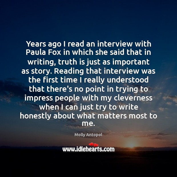 Years ago I read an interview with Paula Fox in which she Image