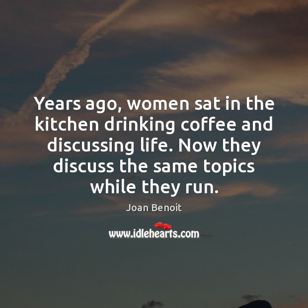 Years ago, women sat in the kitchen drinking coffee and discussing life. Image