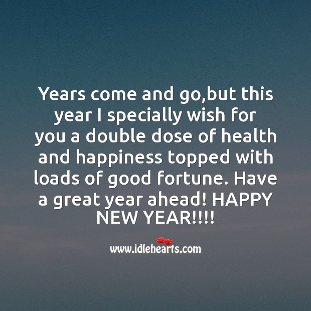 Years come and go, but this year I specially Happy New Year Messages Image