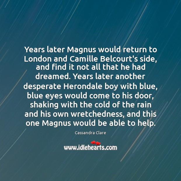 Years later Magnus would return to London and Camille Belcourt's side, and Image