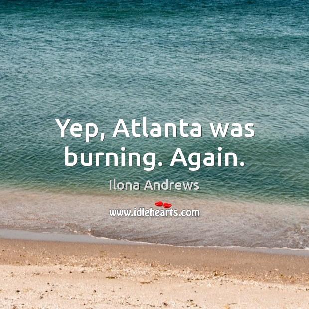 Yep, Atlanta was burning. Again. Image