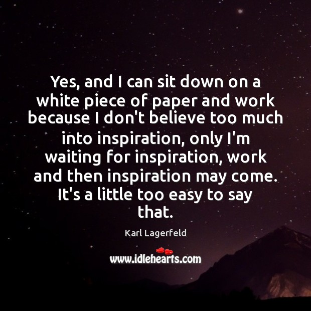 Yes, and I can sit down on a white piece of paper Image