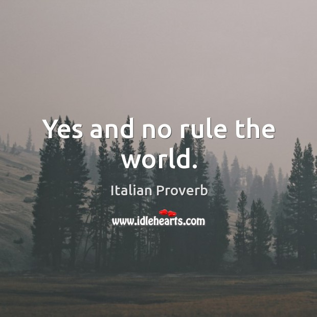 Image, Yes and no rule the world.