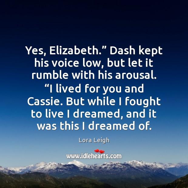"Yes, Elizabeth."" Dash kept his voice low, but let it rumble with Image"