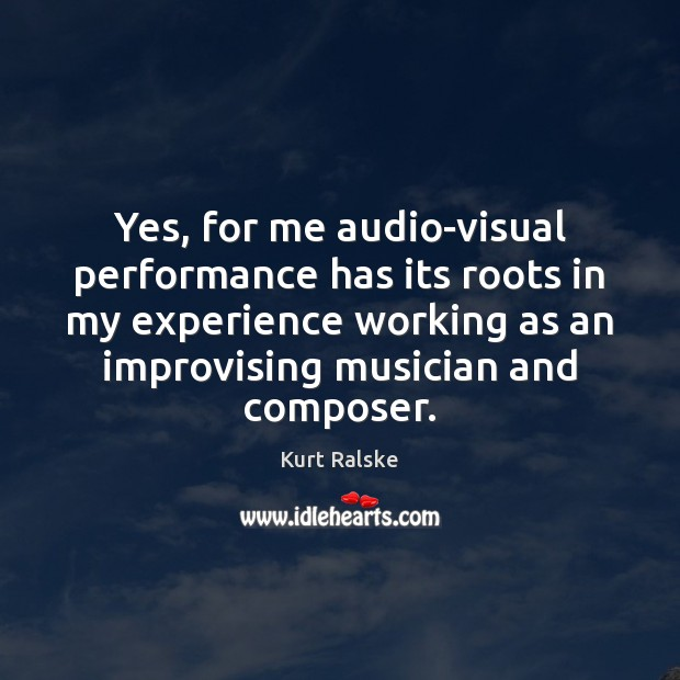 Image, Yes, for me audio-visual performance has its roots in my experience working