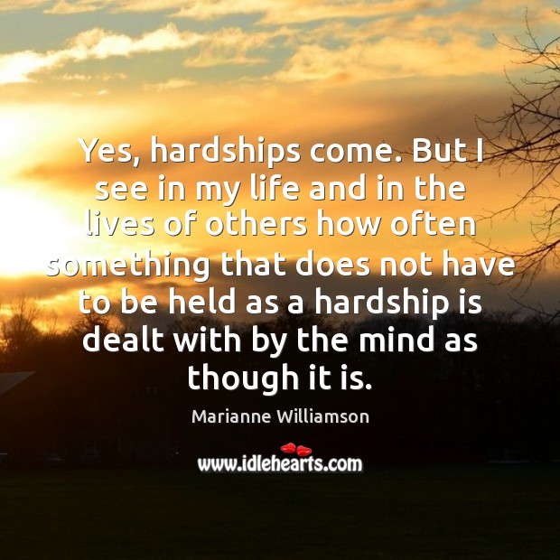 Yes, hardships come. But I see in my life and in the Image