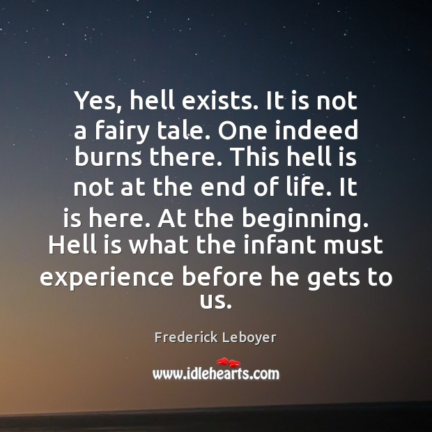 Image, Yes, hell exists. It is not a fairy tale. One indeed burns