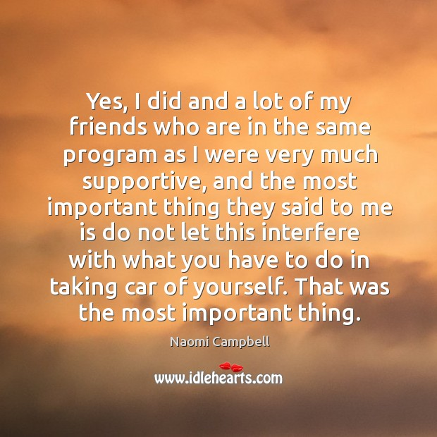 Yes, I did and a lot of my friends who are in the same program as I were very much supportive Image