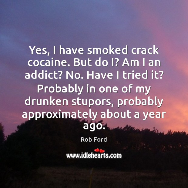 Yes, I have smoked crack cocaine. But do I? Am I an Image