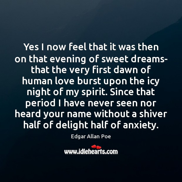Yes I now feel that it was then on that evening of Edgar Allan Poe Picture Quote