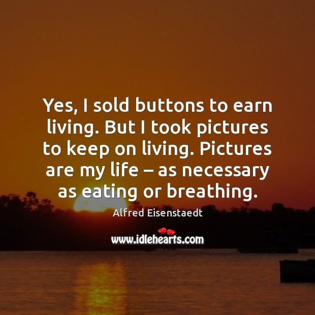 Image, Yes, I sold buttons to earn living. But I took pictures to