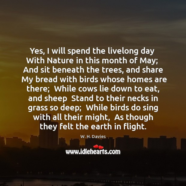 Yes, I will spend the livelong day  With Nature in this month Image