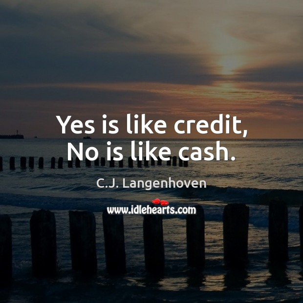 Image, Yes is like credit, No is like cash.
