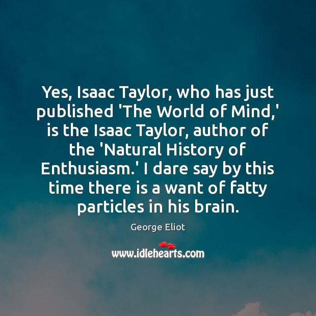 Image, Yes, Isaac Taylor, who has just published 'The World of Mind,'