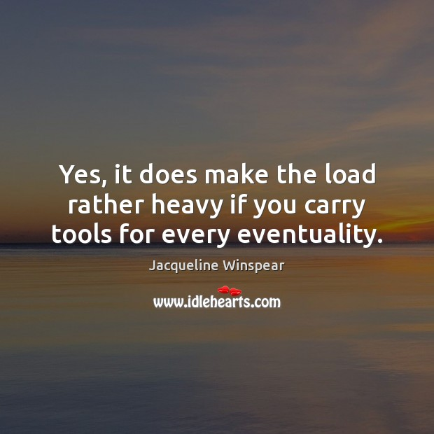Yes, it does make the load rather heavy if you carry tools for every eventuality. Image