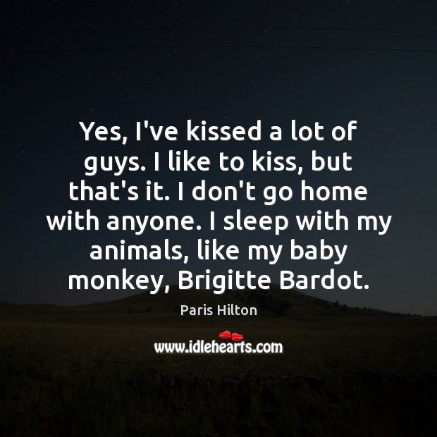 Yes, I've kissed a lot of guys. I like to kiss, but Image