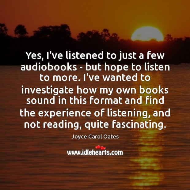 Yes, I've listened to just a few audiobooks – but hope to Image