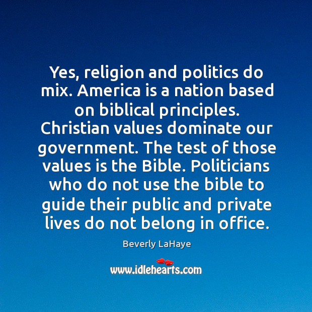 Image, Yes, religion and politics do mix. America is a nation based on